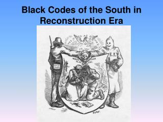 Black Codes of the South in Reconstruction Era