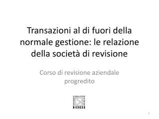 Transazioni al di fuori della normale gestione: le relazione della società di revisione
