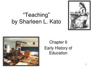 """Teaching""  by Sharleen L. Kato"