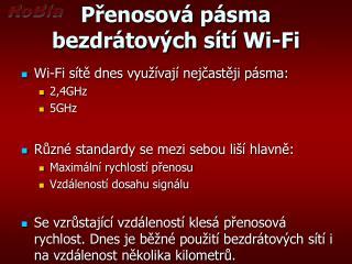 Přenosová pásma bezdrátových sítí  Wi - Fi