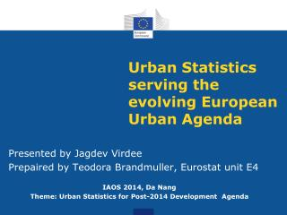 Urban Statistics serving  the  evolving European Urban  Agenda