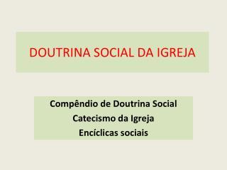 DOUTRINA SOCIAL DA IGREJA