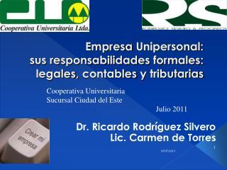 Empresa Unipersonal :  sus responsabilidades formales :  legales , contables  y  tributarias