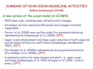 SUMMARY OF NCAR OCEAN MODELING ACTIVITIES Gokhan Danabasoglu (NCAR)