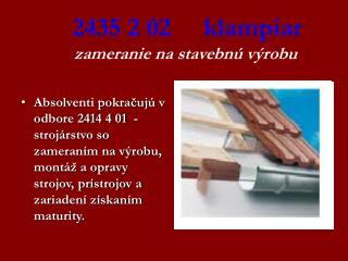 2435 2 02   klampiar zameranie na stavebnú výrobu