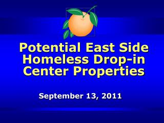 Potential East Side Homeless Drop-in Center Properties