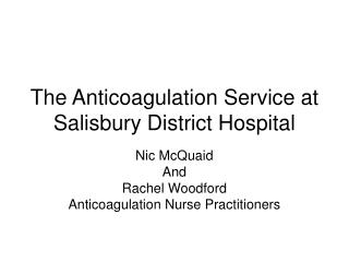 The Anticoagulation Service at Salisbury District Hospital