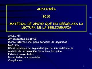 AUDITORÍA  2010 MATERIAL DE APOYO QUE NO REEMPLAZA LA LECTURA DE LA BIBLIOGRAFÍA