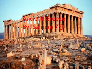 Ancient Greece By: Salman 7@