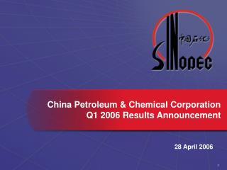 China Petroleum & Chemical Corporation Q1 2006 Results Announcement