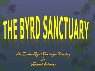 The Byrd Sanctuary