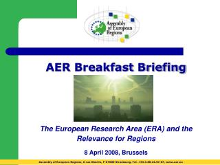AER Breakfast Briefing The European Research Area (ERA) and the Relevance for Regions