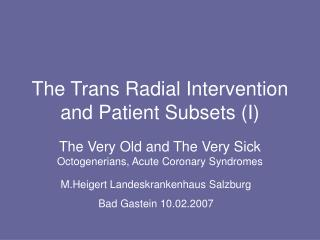 The Trans Radial Intervention  and Patient Subsets (I)