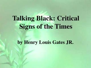 Talking Black: Critical Signs of the Times