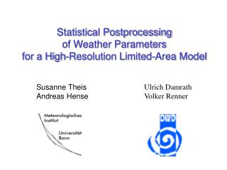 Statistical Postprocessing of Weather Parameters for a High-Resolution Limited-Area Model
