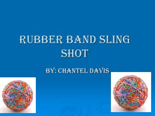 Rubber Band Sling Shot