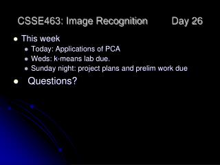 CSSE463: Image Recognition Day 26