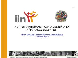 INSTITUTO INTERAMERICANO DEL NI�O, LA NI�A Y ADOLESCENTES
