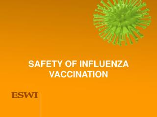 SAFETY OF INFLUENZA VACCINATION
