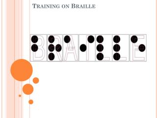 Training on Braille