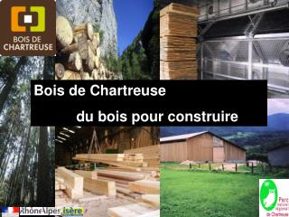 Bois de Chartreuse    du bois pour construire
