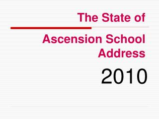 The State of  Ascension School Address