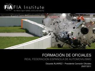 FORMACIÓN DE OFICIALES REAL FEDERACIÓN ESPAÑOLA DE AUTOMOVILISMO