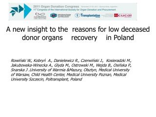 A new insight to the  reasons for low deceased donor organs    recovery    in Poland