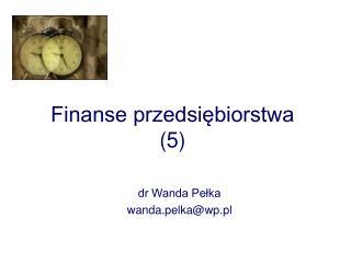 Finanse przedsiębiorstwa  (5)