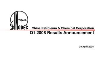 China Petroleum & Chemical Corporation Q1 2008 Results Announcement