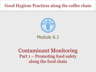 Contaminant Monitoring Part 1 –  Promoting food safety along the food chain