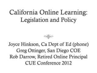 California Online Learning:  Legislation and Policy