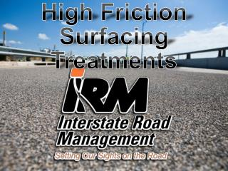 High Friction Surfacing Treatments