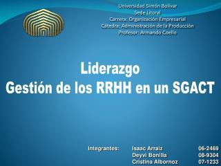 Integrantes: Isaac Arraiz    06-2469 Deyvi Bonilla08-9304 Cristina Albornoz 07-1233