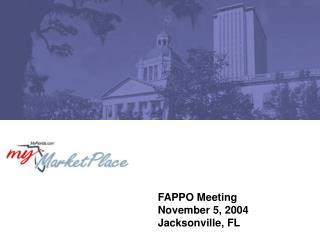 FAPPO Meeting November 5, 2004 Jacksonville, FL