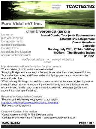 tour name:	 pura vida ! eh? price: tour operator name: number of participants:	 tour date & time: