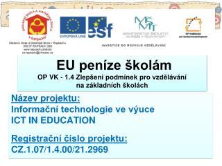 EU peníze školám  OP VK - 1.4 Zlepšení podmínek pro vzdělávání na základních  školách