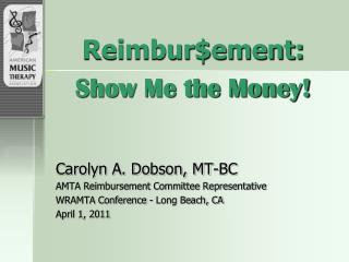 Reimbur$ement:  Show Me the Money!