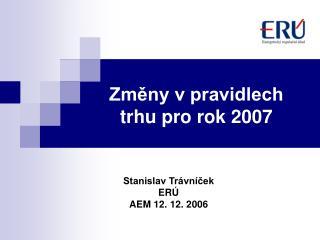 Změny v pravidlech trhu pro rok 2007