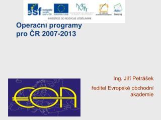 Operační programy pro ČR 2007-2013