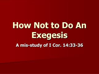 How Not to Do An Exegesis