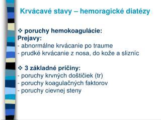 Krvácavé stavy – hemoragické diatézy