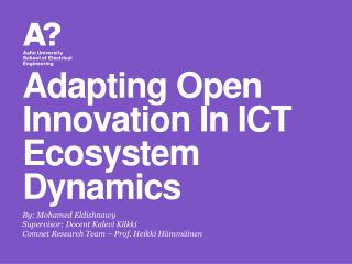 Adapting Open Innovation In ICT Ecosystem Dynamics