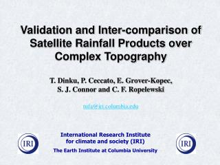 Validation and Inter-comparison of Satellite Rainfall Products over Complex Topography