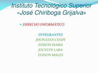 Instituto Tecnológico Superior «José  Chiriboga Grijalva »
