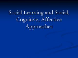 Social Learning and Social, Cognitive, Affective Approaches