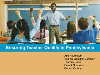 Ensuring Teacher Quality in Pennsylvania