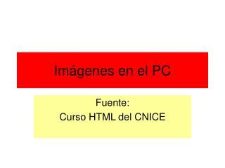 Imágenes en el PC