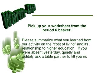 Pick up your worksheet from the period 6 basket!