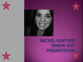 Rachel Gunther Senior Exit  Presentation